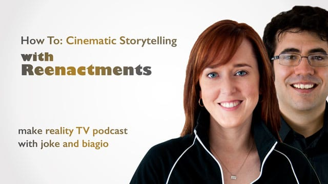 How To: Reenactments for Cinematic Storytelling