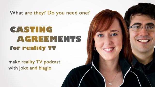 Casting Agreements for Reality TV from Joke and Biagio at Producing Unscripted