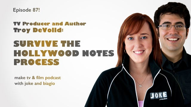 How to survive the Hollywood Notes Process with Troy DeVolld