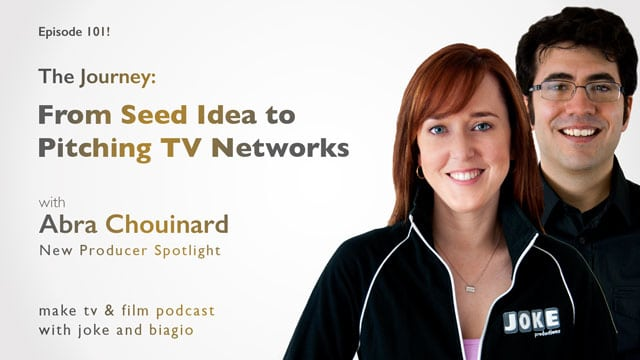 From Seed Idea to Pitching TV Networks with Abra Chouinard