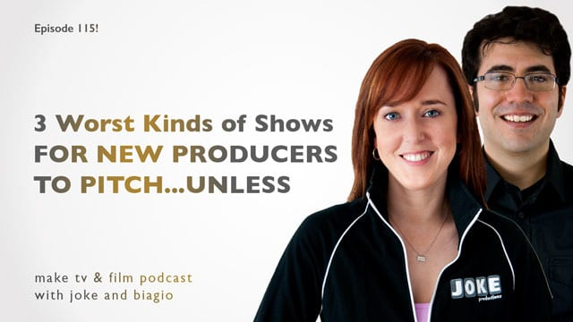 3 Worst Kinds of Shows for New Producers to Pitch...Unless
